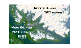 Spend THIS summer in Juneau