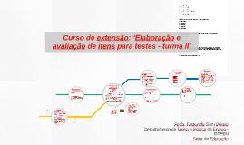Copy of 'Elaboração e avaliação de itens para testes - turma II'