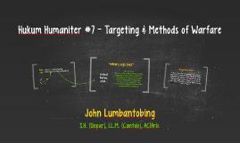 Hukum Humaniter #7 - Targeting & Methods of Warfare