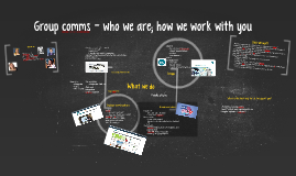 Group comms - who we are; how we work with you