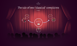 The tale of two classical complaints