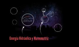 Energía Hidráulica y Meremotriz