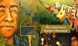 The United Farmworkers Movement