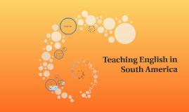 Teaching English in South America