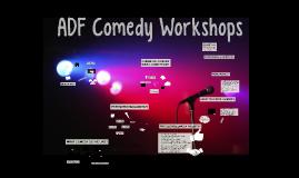 ADF Comedy Workshops