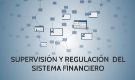 SUPERVISIÓN Y REGULACION DEL SISTEMA FINANCIERO