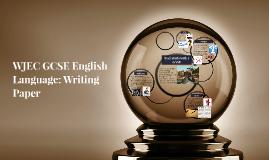 WJEC GCSE English Language: Writing Paper