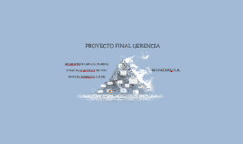 PROYECTO FINAL GERENCIA