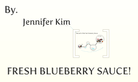 Let's Cook!...Fresh Blueberry Sause