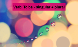 Verb: To be - singular