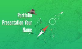 Portfolio Presentation-Your Name