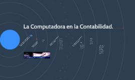 Copy of La Computadora en la Contabilidad.