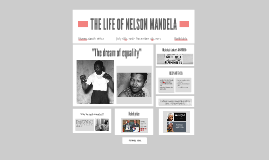 THE LIFE OF NELSON MANDELA