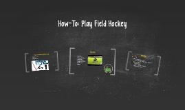 How-To: Play Field Hockey