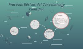 Procesos Basicos del Conocimiento Cientifico