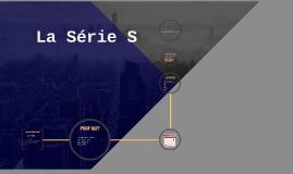 La série S
