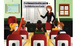 Problemas a resolver por la didáctica en el aula