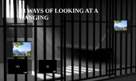13 WAYS OF LOOKING AT A HANGING