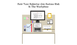 How Your Behaviour Can Reduce Risk In The Workplace