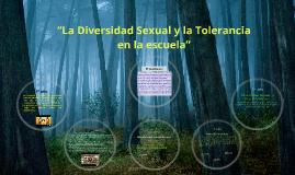 """""""La Diversidad Sexual y la Tolerancia en la escuela"""""""