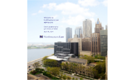 Updated Northwestern Law Admissions Prezi - IVs and Tours