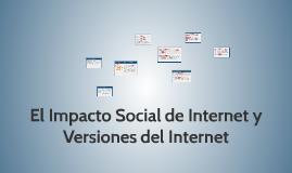 El Impacto Social de Internet y Versiones del Internet