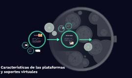 Características de las plataformas y soportes virtuales