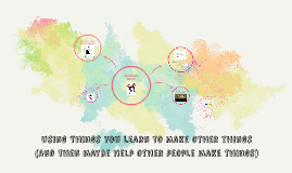 Making things to help other people make things