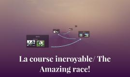 La course incroyable/ The Amazing race!