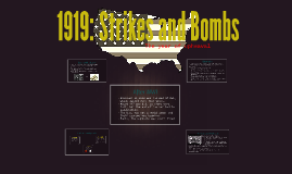 1919 Strikes and Bombs