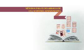 METODOS PARA EL DESARROLLO DE UNA AUDITORIA ADMNISTRATIVA