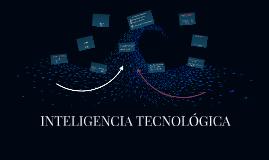 INTELIGENCIA TECNOLÓGICA