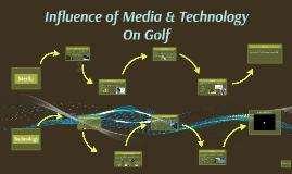 Copy of Copy of Influence of Media & Technology On Golf