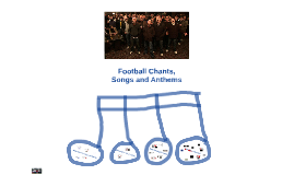 Football Chants, Songs and Anthems