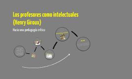 Los profesores como intelectuales (Henry Giroux)