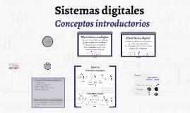 Sistemas Digitales: Conceptos introductorios