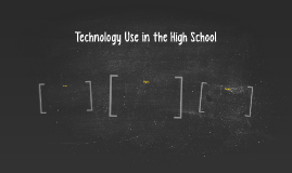 Technology Use in the High School