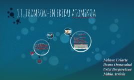 J.J THOMSON-EN EREDU ATOMIKOA