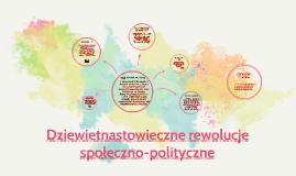 Dziewietnastowieczne rewolucje społeczno-polityczne
