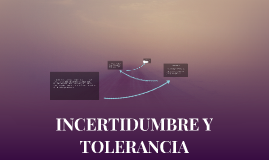 INCERTIDUMBRE Y TOLERANCIA