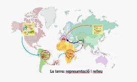 La terra: representació i relleu