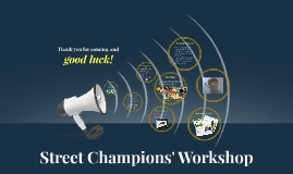 Street Champions' Workshop