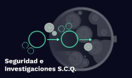 Seguridad e Investigaciones S.C.Q.
