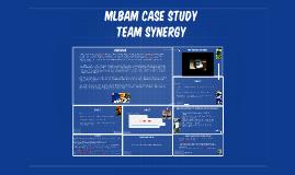 Copy of MLBAM CASE STUDY
