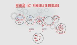 REVISÃO - N2 - PESQUISA DE MERCADO