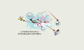 Copy of LA ESTRUCTURA DE LA INVESTIGACIÓN CIENTÍFICA.