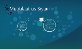 Copy of Copy of Mubtilaat-us-Siyam