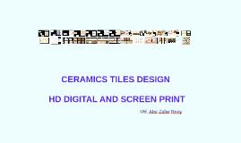 Copy of CERAMICS TILES DESIGN HD INKJET AND SCREEN PRINT