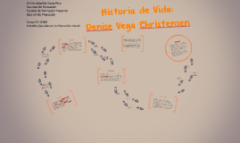 Historia de Vida, Denise Vega