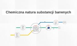 Copy of Chemiczna natura substancji barwnych